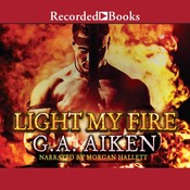 Light My Fire Audiobook, by G. A. Aiken