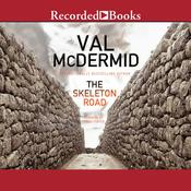 The Skeleton Road Audiobook, by Val McDermid