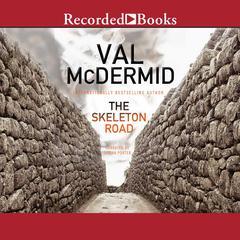 The Skeleton Road Audiobook, by Val McDermid