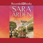 Unfaded Glory Audiobook, by Sara Arden