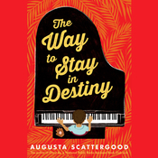 The Way to Stay in Destiny, by Augusta Scattergood