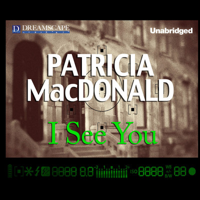 I See You Audiobook, by Patricia MacDonald