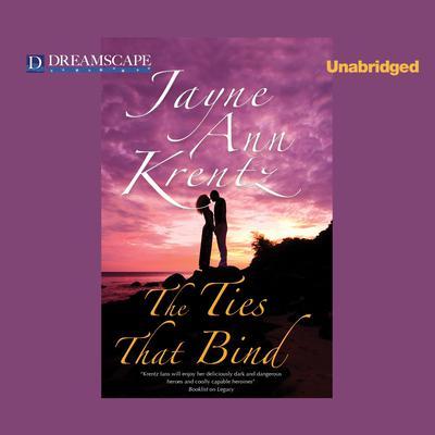 The Ties That Bind Audiobook, by Jayne Ann Krentz