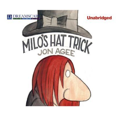 Milo's Hat Trick Audiobook, by Jon Agee
