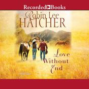 Love without End Audiobook, by Robin Lee Hatcher