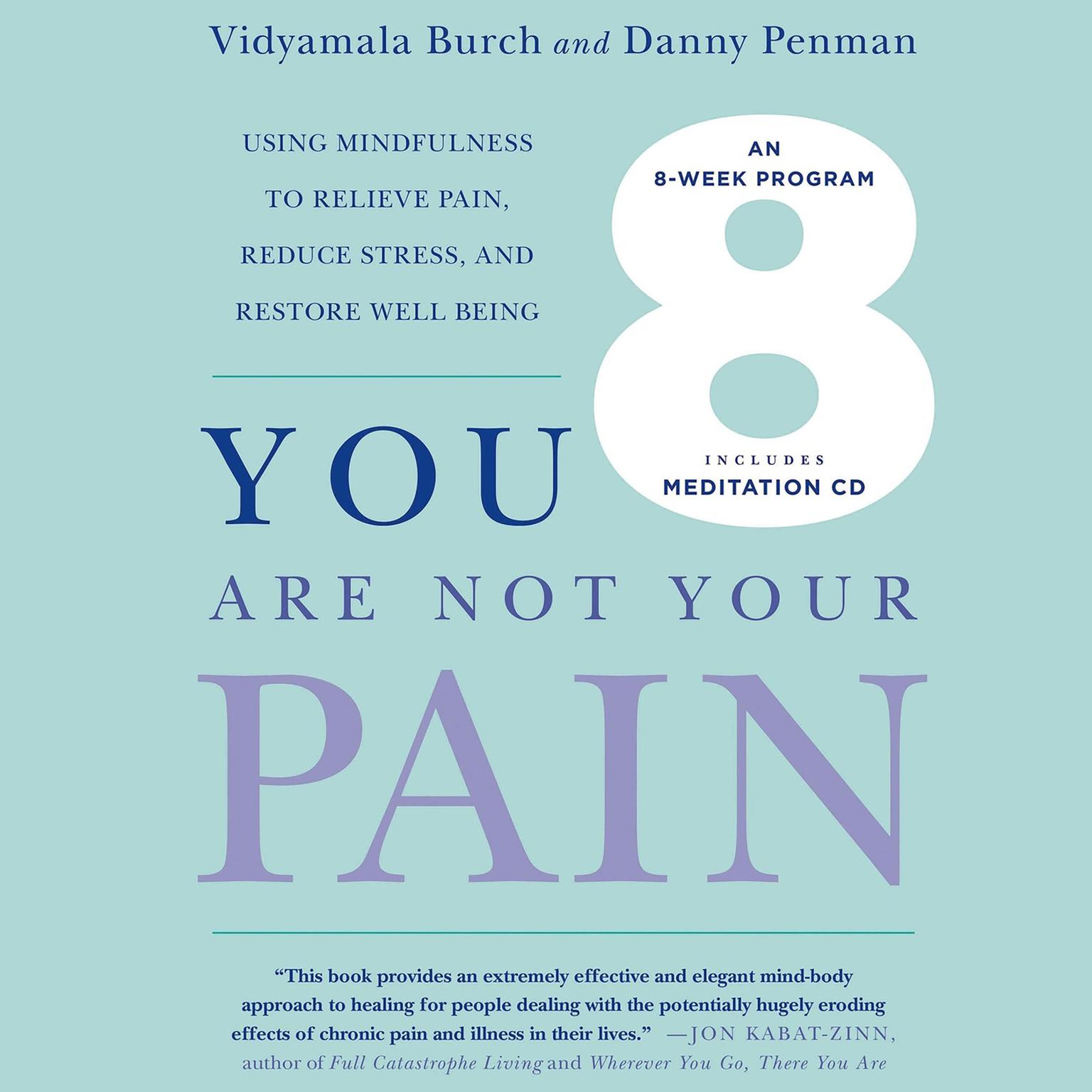 Printable You Are Not Your Pain: Using Mindfulness to Relieve Pain, Reduce Stress, and Restore Well-Being---An Eight-Week Program Audiobook Cover Art