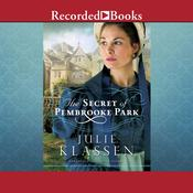 The Secret of Pembrooke Park Audiobook, by Julie Klassen