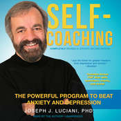 Self-Coaching, Completely Revised and Updated Second Edition: The Powerful Program to Beat Anxiety and Depression Audiobook, by Joseph J. Luciani