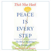 Peace Is Every Step , by Thich Nhat Hanh