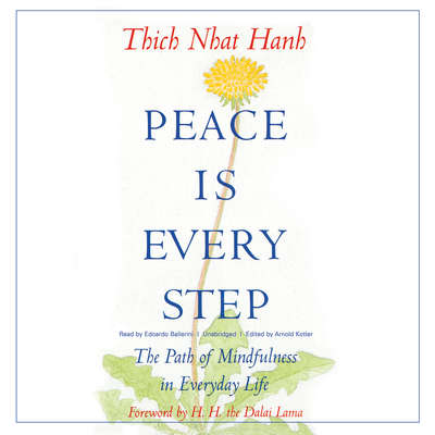 Peace Is Every Step : The Path of Mindfulness in Everyday Life Audiobook, by Thich Nhat Hanh