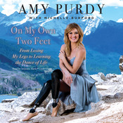 On My Own Two Feet, by Jorjeana Marie, Amy Purdy