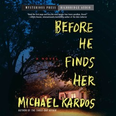 Before He Finds Her Audiobook, by Michael Kardos