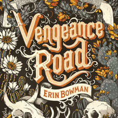 Vengeance Road Audiobook, by Erin Bowman