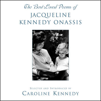 The Best Loved Poems of Jacqueline Kennedy Onassis Audiobook, by Caroline Kennedy