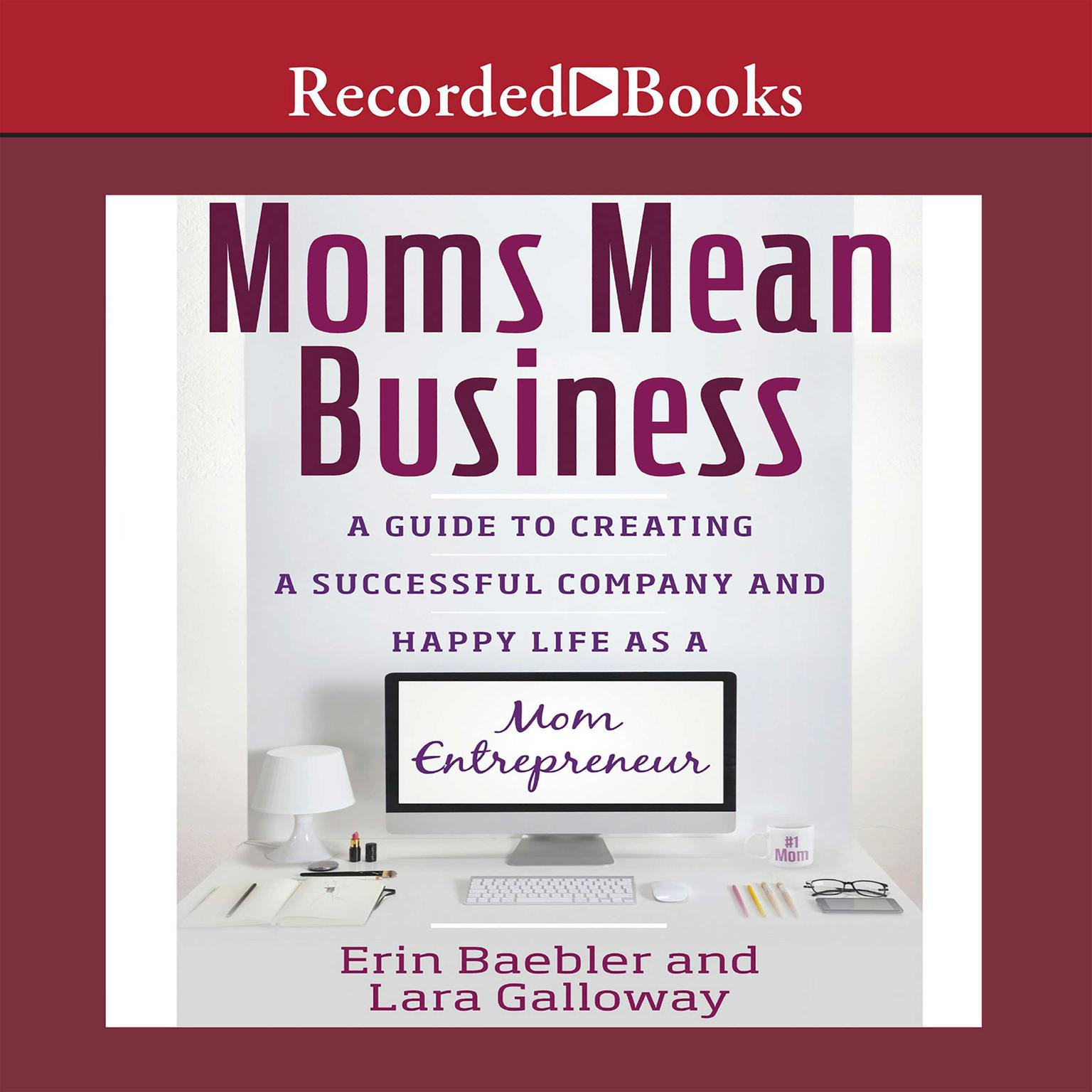 Printable Moms Mean Business: A Guide to Creating a Successful Company and Happy Life as a Mom Entrepreneur Audiobook Cover Art
