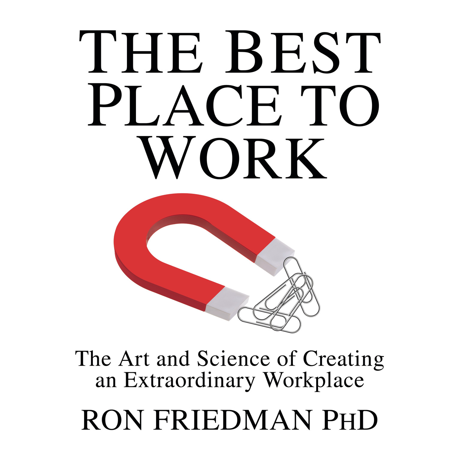 Printable The Best Place to Work: The Art and Science of Creating an Extraordinary Workplace Audiobook Cover Art