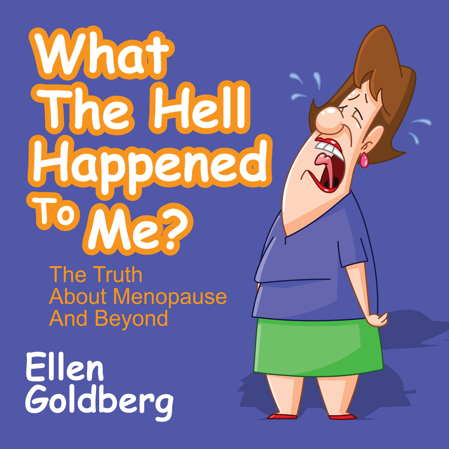 Printable What the Hell Happened to Me?: The Truth About Menopause and Beyond Audiobook Cover Art