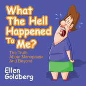 What the Hell Happened to Me?: The Truth About Menopause and Beyond Audiobook, by Ellen Goldberg