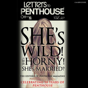 Letters to Penthouse Vol. 50: She's Wild! She's Horny! She's Married? Audiobook, by Penthouse International