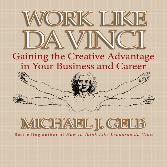 Printable Work Like Da Vinci: Gaining the Creative Advantage in Your Business and Career Audiobook Cover Art