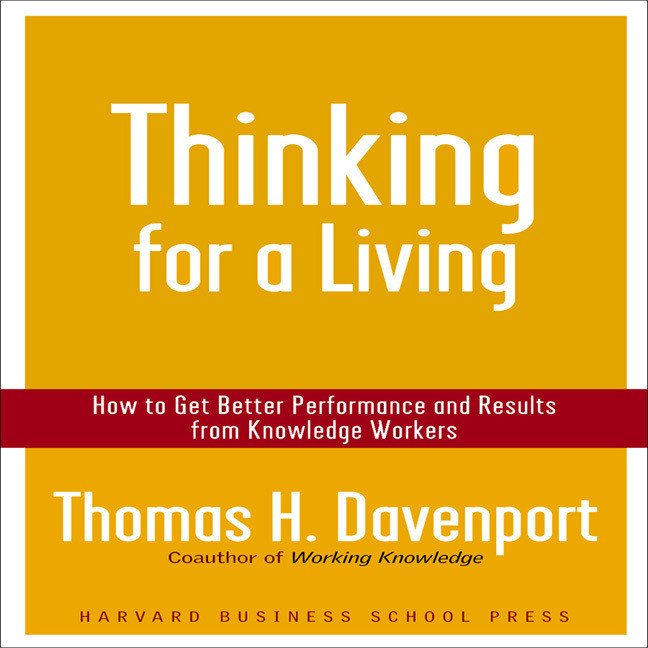 Printable Thinking for a Living: How to Get Better Performance and Results from Knowledge Workers Audiobook Cover Art