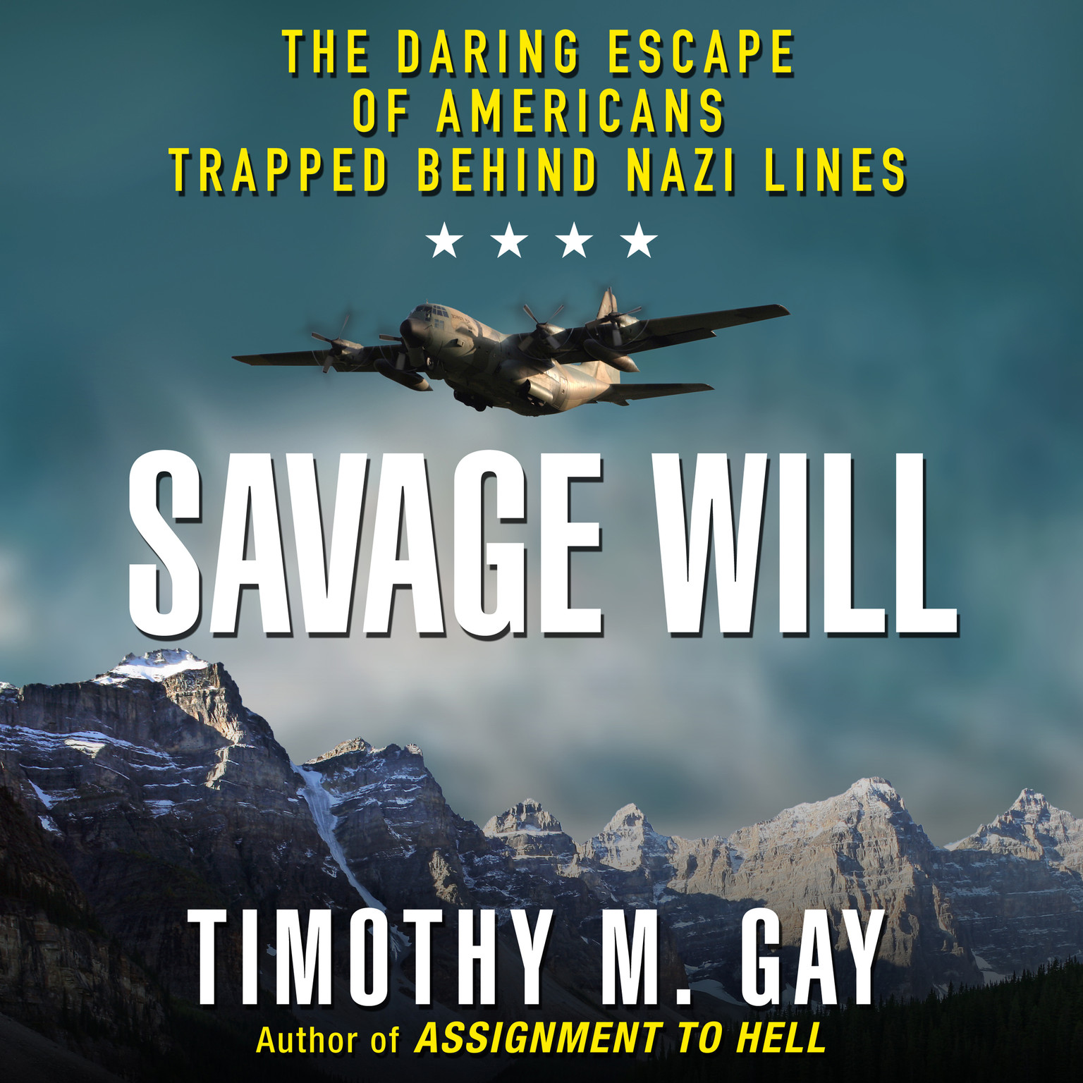 Printable Savage Will: The Daring Escape of Americans Trapped Behind Nazi Lines Audiobook Cover Art