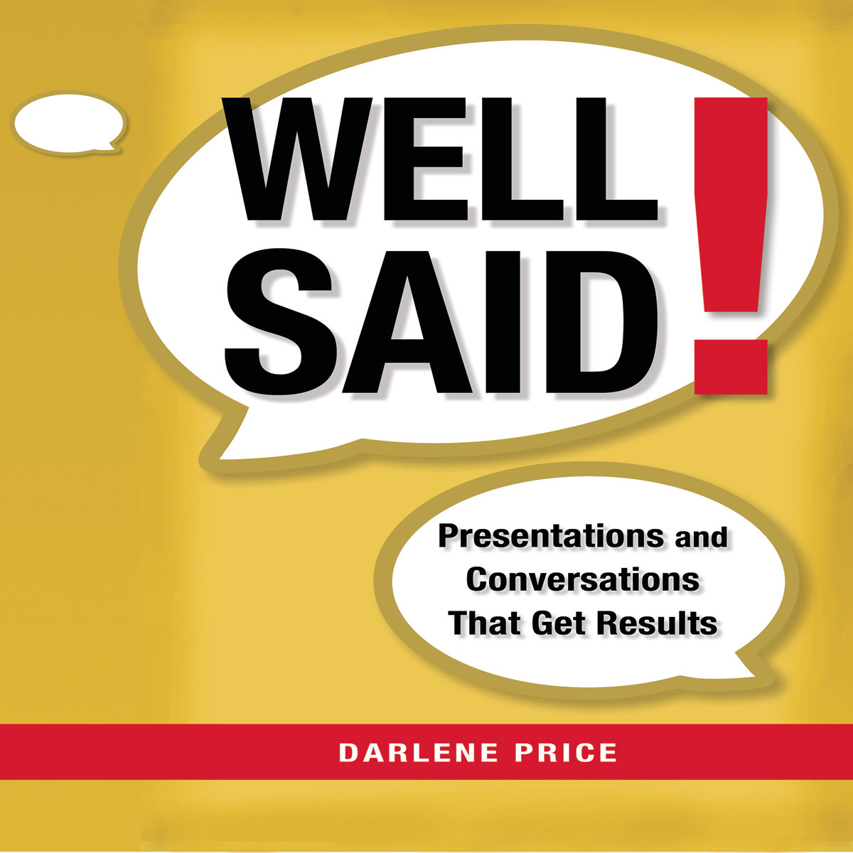 Printable Well Said!: Presentations and Conversations that Get Results Audiobook Cover Art