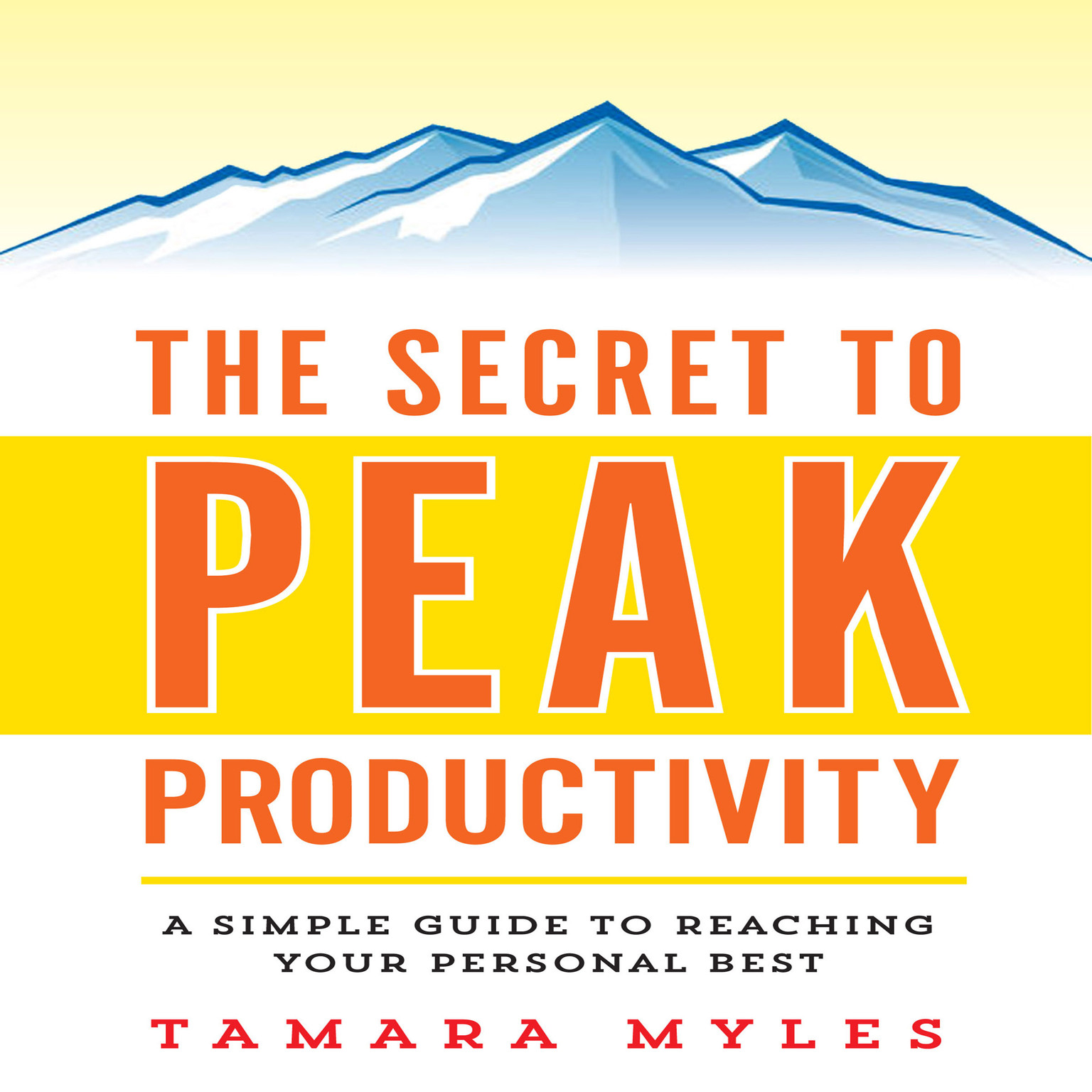 Printable The Secret to Peak Productivity: A Simple Guide to Reaching Your Personal Best Audiobook Cover Art