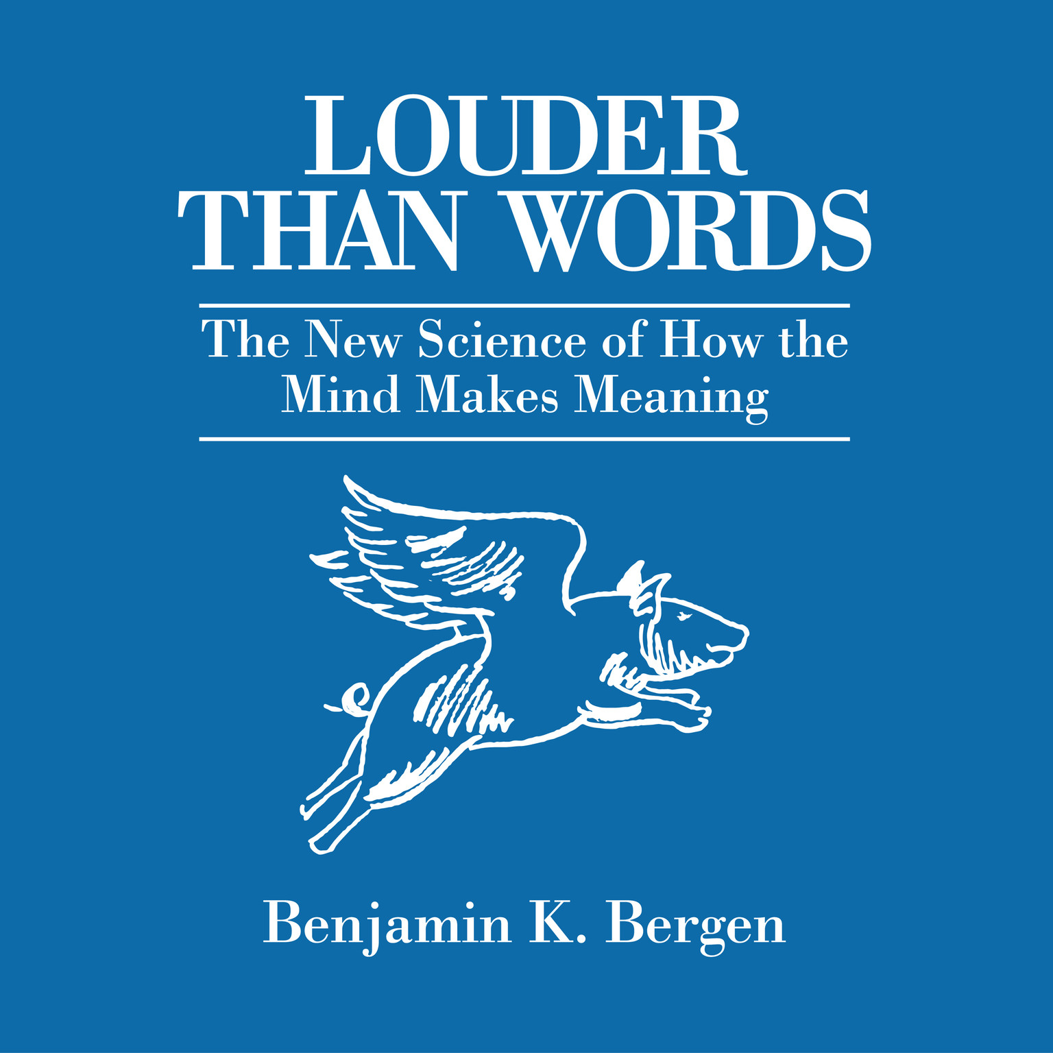 Printable Louder Than Words: The New Science of How the Mind Makes Meaning Audiobook Cover Art