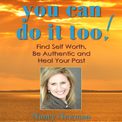 You Can Do it Too!: Healing Your Past and Finding Self-Worth Audiobook, by Nancy Newman