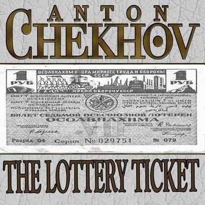 The Lottery Ticket Audiobook, by Anton Chekhov