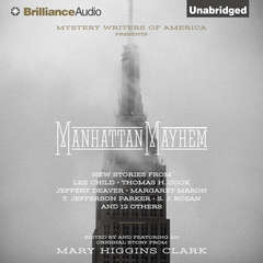 Manhattan Mayhem: An Anthology of Tales in Celebration of the 70th year of the Mystery Writers of America Audiobook, by Mary Higgins Clark