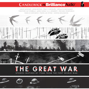 The Great War: Stories Inspired by Items from the First World War Audiobook, by Marcus Sedgwick, Tanya Lee Stone, David Almond, Michael Morpurgo, Timothée de Fombelle, various authors, John Boyne, A. L. Kennedy, Marcus Sedgewick, Adèle Geras, Tracy Chevalier, Frank Cottrell Boyce, Sheena Wilkinson, Ursula Dubosarsky