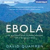 Ebola: The Natural and Human History of a Deadly Virus Audiobook, by David Quammen