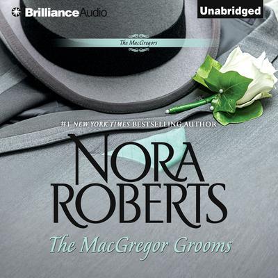 The MacGregor Grooms Audiobook, by Nora Roberts