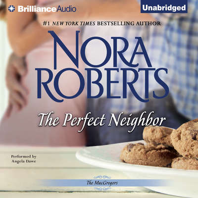 The Perfect Neighbor Audiobook, by Nora Roberts