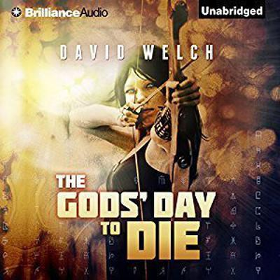 The Gods Day to Die Audiobook, by David Welch