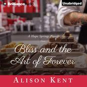 Bliss and the Art of Forever Audiobook, by Alison Kent