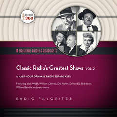 Classic Radio's Greatest Shows, Vol. 2 Audiobook, by