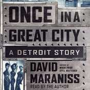 Once In A Great City: A Detroit Story Audiobook, by David Maraniss