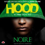 Hood: An Urban Erotic Tale Audiobook, by Noire