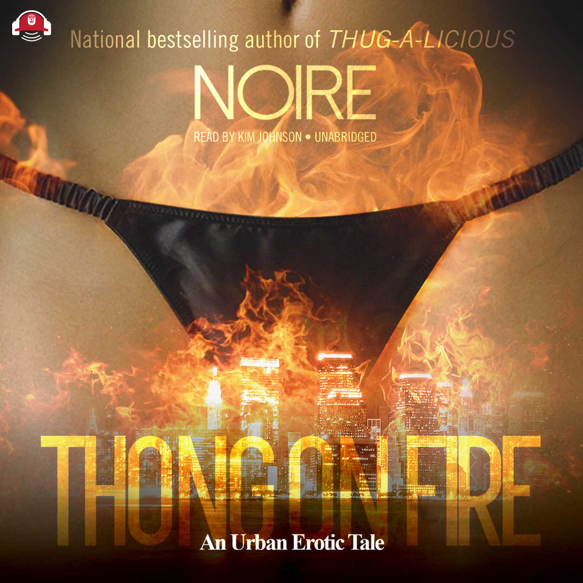 Printable Thong on Fire: An Urban Erotic Tale Audiobook Cover Art