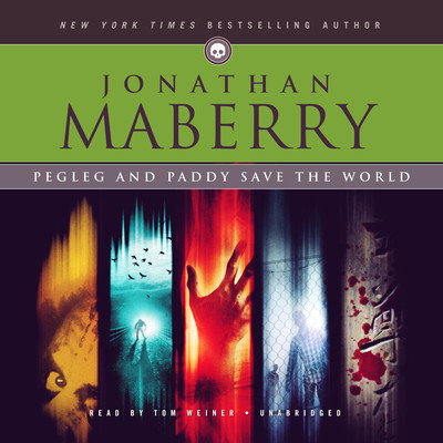 Pegleg and Paddy Save the World Audiobook, by Jonathan Maberry