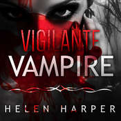 Vigilante Vampire Audiobook, by Helen Harper