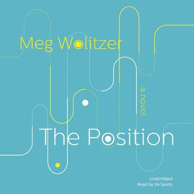 The Position: A Novel Audiobook, by Meg Wolitzer