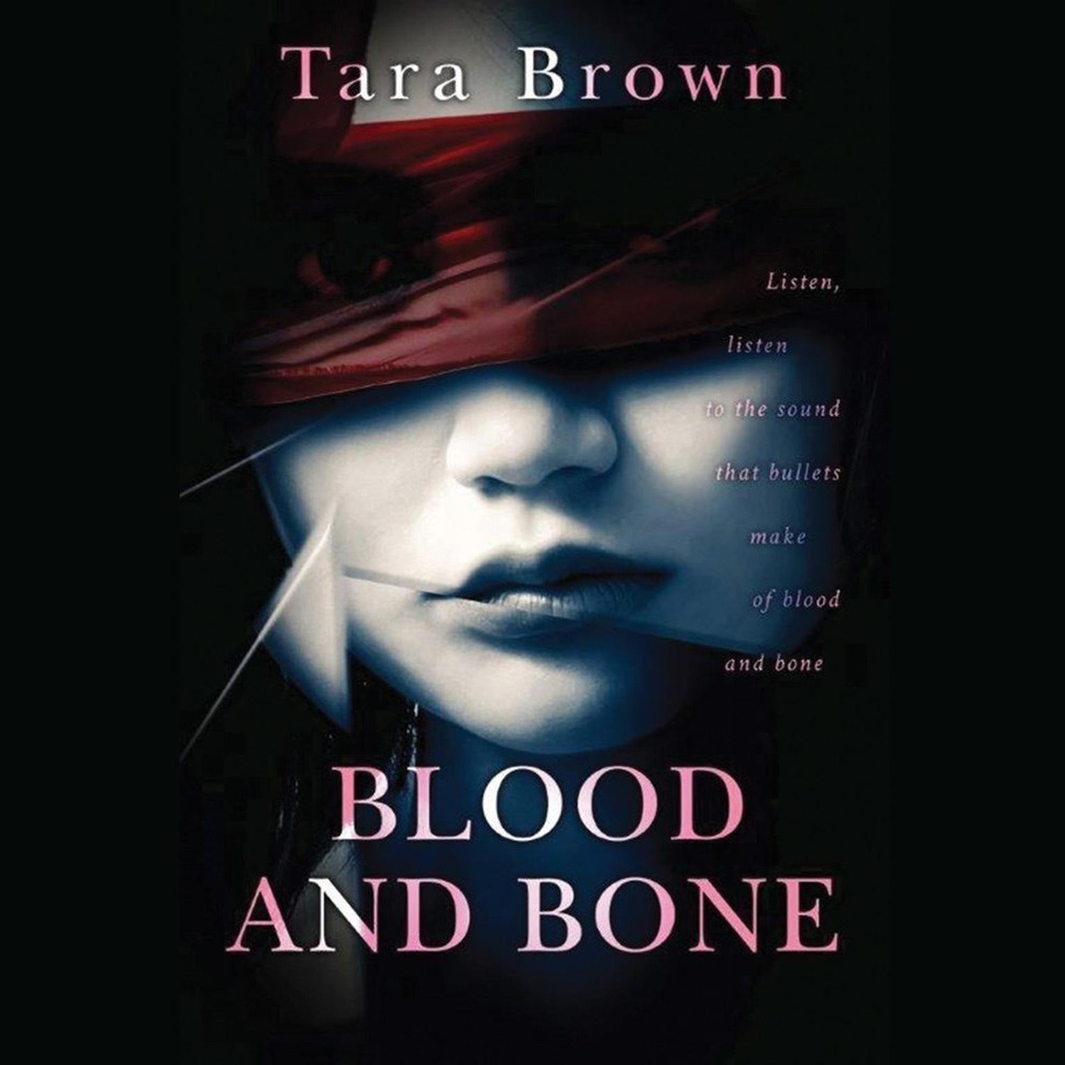 Blood and Bone Audiobook, by Tara Brown