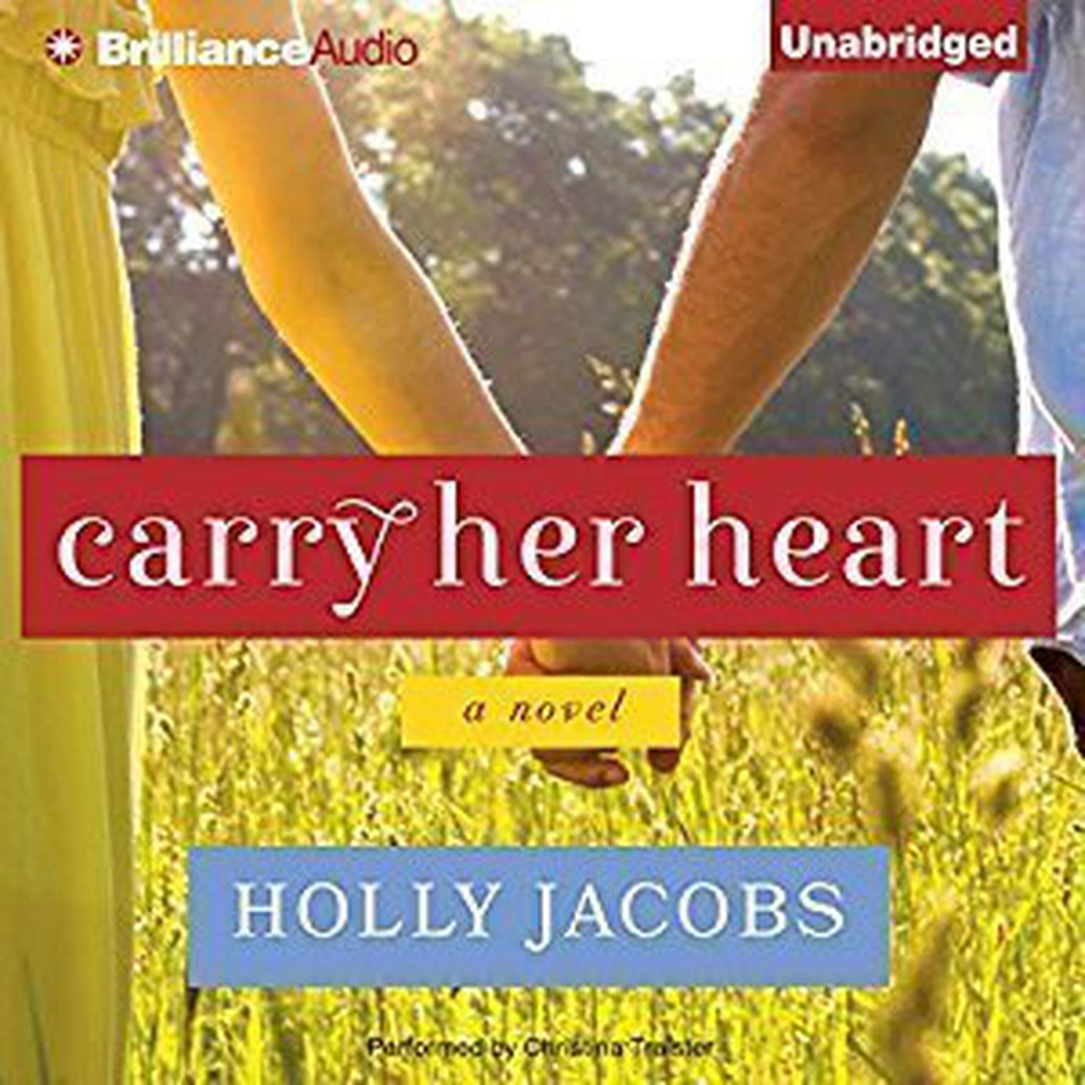 Carry Her Heart Audiobook, by Holly Jacobs