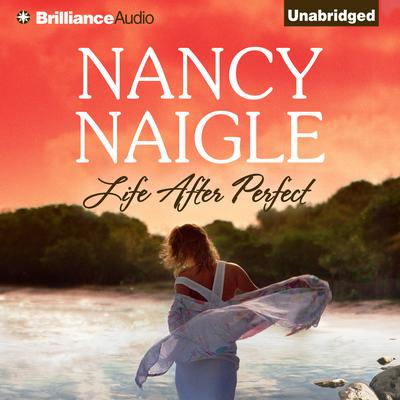 Life After Perfect Audiobook, by Nancy Naigle