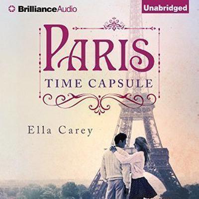 Paris Time Capsule Audiobook, by Ella Carey