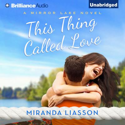 This Thing Called Love Audiobook, by Miranda Liasson